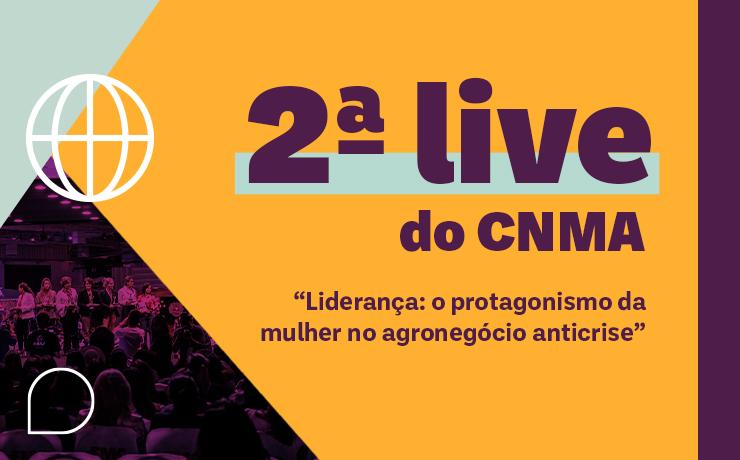 2ª live do CNMA discutirá o protagonismo da mulher no agronegócio anticrise