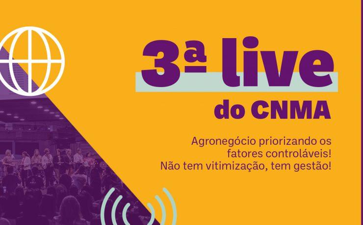 """""""Fatores controláveis para garantia de gestão e resultados"""" será o tema da 3ª live promovida pelo CNMA"""