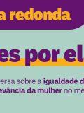 Movimento HeForShe leva debate da igualdade de gêneros ao 5º CNMA