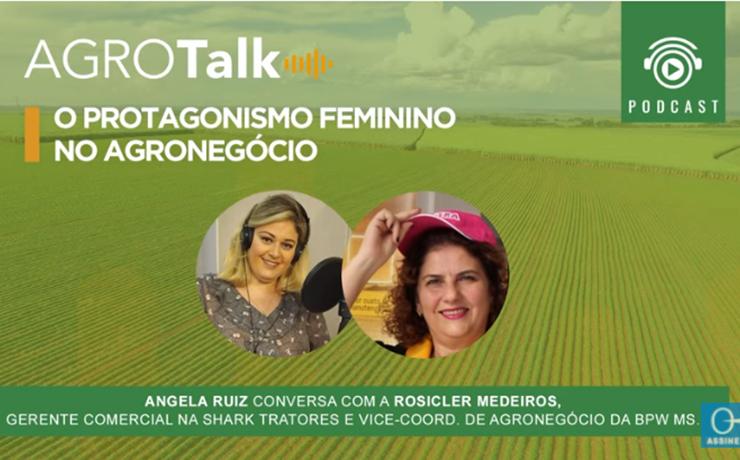 Podcast Agrotalk: Protagonismo da mulher no agro