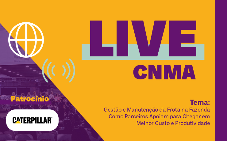 """""""Gestão e manutenção da frota na fazenda"""" será o tema da próxima live do CNMA"""