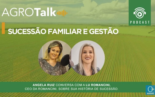 Podcast AgroTalk: sucessão familiar e gestão