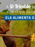 """Trimble lança campanha para doar até 100 mil dólares para """"She Feeds the World"""" (Ela alimenta o mundo)"""