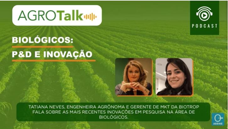 PODCAST AGROTALK – Biológicos: P&D e Inovação